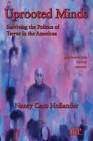 Uprooted Minds: Surviving the Politics of Terror in the Americas - Relational Perspectives Book Series (Hardback)