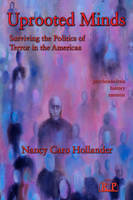 Uprooted Minds: Surviving the Politics of Terror in the Americas - Relational Perspectives Book Series (Paperback)