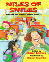 Miles of Smiles: Kids Pick the Funniest Poems Bk. 3 - Kids Pick the Funniest Poems S. Book 3 (Hardback)