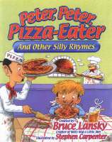 Peter, Peter, Pizza-eater: And Other Silly Rhymes (Hardback)