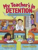 My Teacher's in Detention: Kids' Favourite Funny School Poems (Paperback)