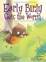 Early Birdy Gets the Worm: A Picturereading Book for Young Children (Hardback)