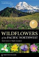 Wildflowers of the Pacific Northwest - Timber Press Field Guide Series (Paperback)