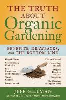 Truth about Organic Gardening