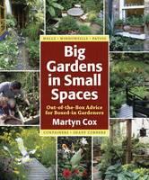 Big Gardens in Small Spaces (Hardback)