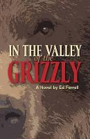 In the Valley of the Grizzly (Paperback)