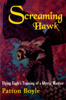 Screaming Hawk: Training of a Mystic Warrior (Paperback)