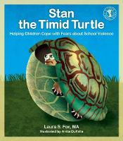 Stan the Timid Turtle: Helping Children Cope with Fears about School Violence (Paperback)