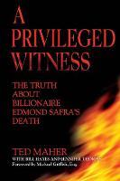 A Privileged Witness: The Truth About Billionaire Edmond Safra's Death (Hardback)