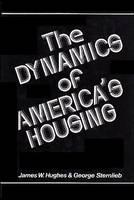 The Dynamics of America's Housing (Hardback)