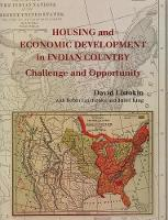 Housing and Economic Development in Indian Country: Challenge and Opportunity (Paperback)