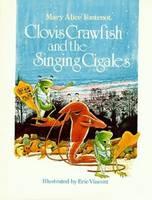 Clovis Crawfish and the Singing Cigales (Hardback)