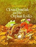 Clovis Crawfish and the Orphan Zo-Zo (Hardback)