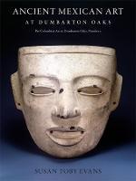 Ancient Mexican Art at Dumbarton Oaks (Hardback)