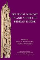 Political Memory in and after the Persian Empire - Ancient Near East Monographs 13 (Paperback)