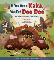 If You Are a Kaka, You Eat Doo Doo: And Other Poop Tales from Nature - Tilbury House Nature Book (Hardback)