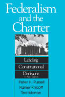 Federalism and the Charter: Leading Constitutional Decisions - Carleton Library Series (Paperback)