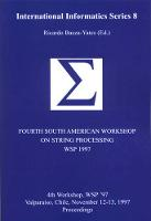 Fourth South American Workshop on String Processing (WSP 1997) - International Informatics Series (Paperback)