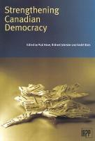 Strengthening Canadian Democracy - Institute for Research on Public Policy (Paperback)