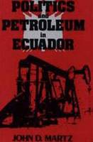 Politics and Petroleum in Ecuador (Hardback)