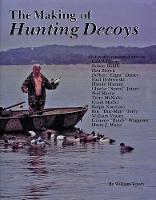 The Making of Hunting Decoys (Hardback)