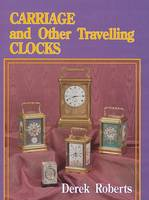 Carriage and Other Traveling Clocks (Hardback)