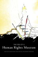The Idea of a Human Rights Museum - Human Rights and Social Justice Series (Paperback)