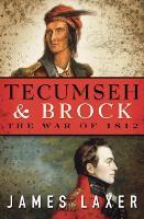 Tecumseh and Brock: The War of 1812 (Hardback)