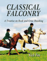 Classical Falconry: A Treatise on Rook & Crow Hawking (Paperback)
