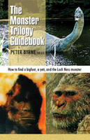 Monster Trilogy Guidebook, The: How to find a bigfoot, a yeti, and the Loch Ness monster (Paperback)