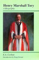 Henry Marshall Tory, a Biography