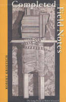 Completed Field Notes: The Long Poems of Robert Kroetsch (Paperback)