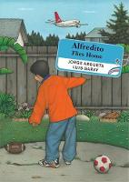 Alfredito Flies Home (Hardback)