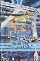 Tracing the Lines: Reflections on Contemporary Poetics and Cultural Politics in Honour of Roy Miki (Paperback)