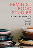 Feminist Food Studies: Intersectional Perspectives (Paperback)