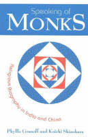 Speaking of Monks: Religious Biography in India and China (Paperback)
