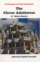 Clever Adultress and Other Stories: A Treasury of Jain Literature (Paperback)