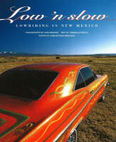 Low 'n Slow: Lowriding in New Mexico (Paperback)