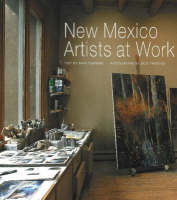 New Mexico Artists at Work (Hardback)