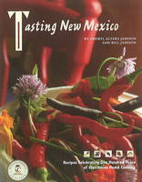 Tasting New Mexico: Recipes Celebrating 100 Years of Distinctive Home Cooking (Paperback)