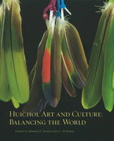 Huichol Art & Culture: Balancing the World (Paperback)