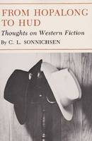 From Hopalong to Hud: Thoughts on Western Fiction (Paperback)