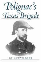 Polignac's Texas Brigade (Paperback)