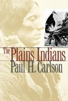 The Plains Indians - Elma Dill Russell Spencer Series in the West and Southwest (Paperback)