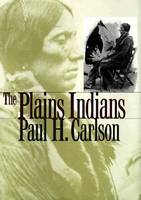 The Plains Indians - Elma Dill Russell Spencer Series in the West and Southwest (Hardback)
