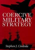 Coercive Military Strategy (Hardback)