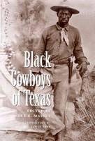 Black Cowboys of Texas - Centennial Series of the Association of Former Students No. 86 (Hardback)