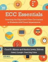 Ecc Essentials: Teaching the Expanded Core Curriculum to Students with Visual Impairments (Paperback)