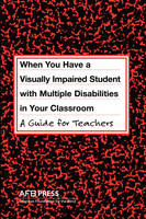 When You Have a Visually Impaired Student with Multiple Disabilities in Your Classroom