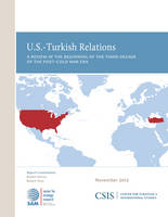 U.S.-Turkish Relations: A Review at the Beginning of the Third Decade of the Post-Cold War Era - CSIS Reports (Paperback)
